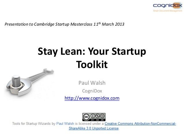 Presentation to Cambridge Startup Masterclass 11th March 2013                Stay Lean: Your Startup                      ...