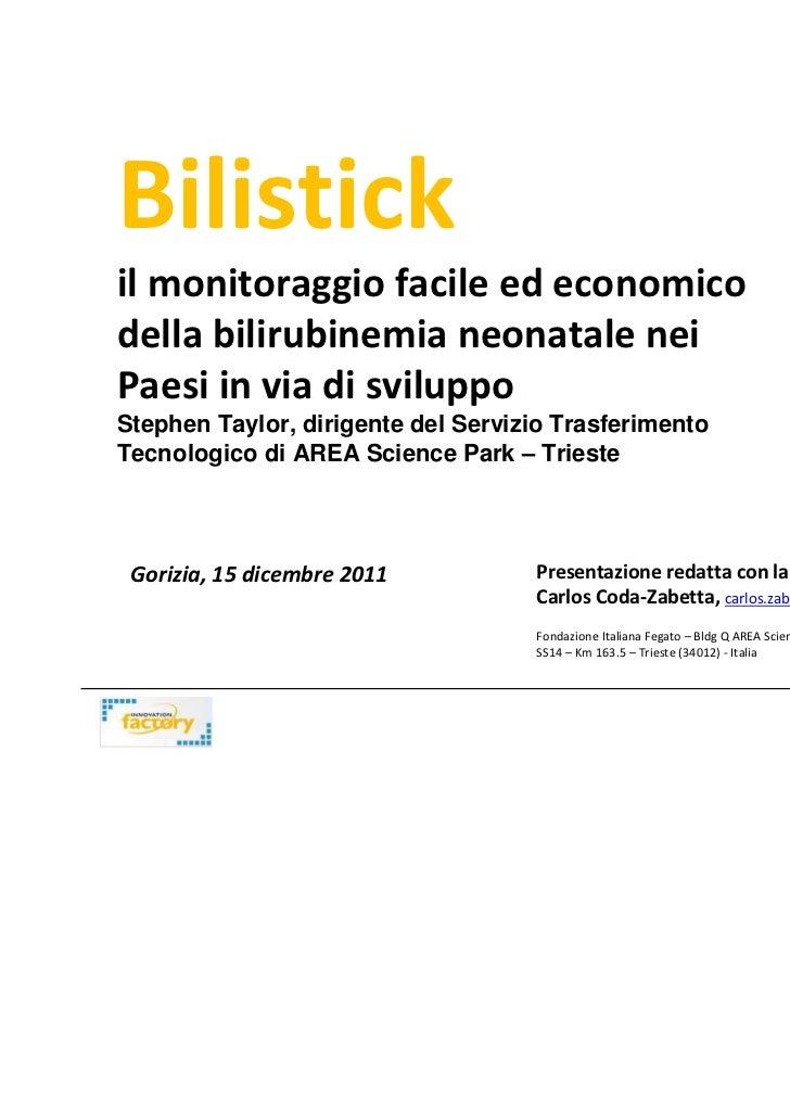 Bilistickil monitoraggio facile ed economicodella bilirubinemia neonatale neiPaesi in via di sviluppoStephen Taylor, dirig...
