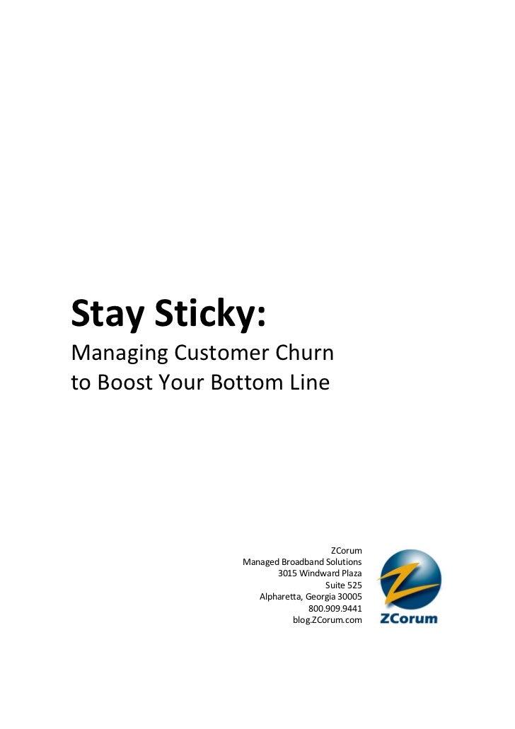 Stay Sticky:Managing Customer Churnto Boost Your Bottom Line                                     ZCorum                Man...