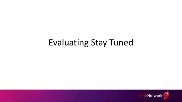 Evaluating Stay Tuned