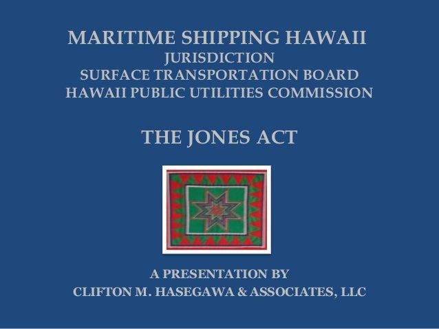 MARITIME SHIPPING HAWAII  JURISDICTION SURFACE TRANSPORTATION BOARD HAWAII PUBLIC UTILITIES COMMISSION  THE JONES ACT  A P...