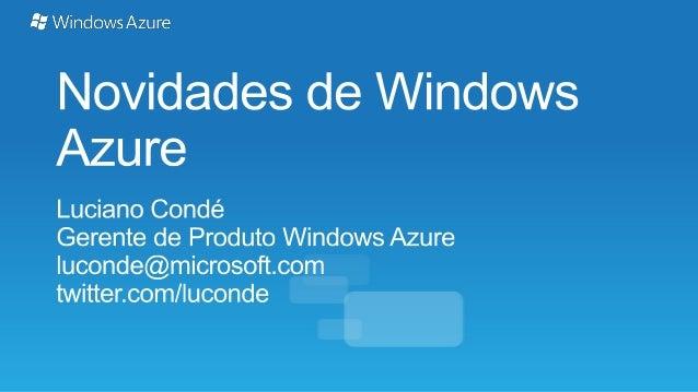 WindowsAzure é um conjunto de serviços de nuvem para construir, hospedar, migrar eescalar aplicações na nuvem.Único portal...