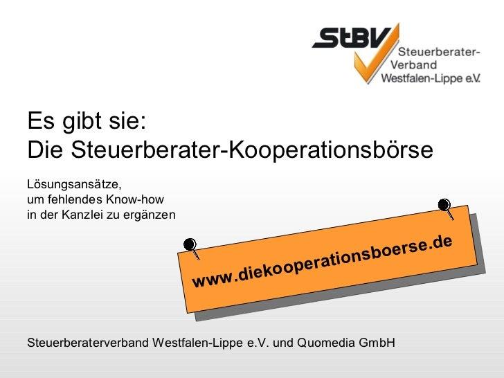 Es gibt sie: Die Steuerberater-Kooperationsbörse www.diekooperationsboerse.de Steuerberaterverband Westfalen-Lippe e.V. un...