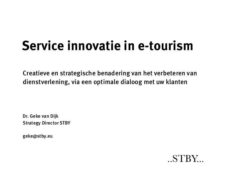 Service innovatie in e-tourismCreatieve en strategische benadering van het verbeteren vandienstverlening, via een optimale...