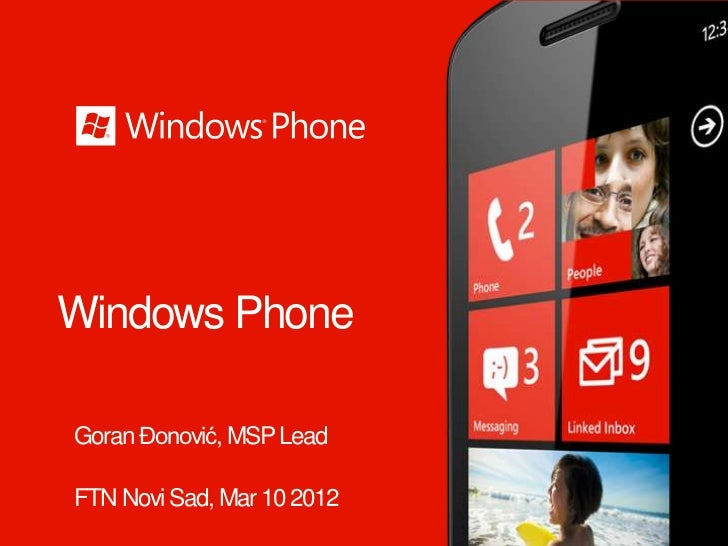 Windows PhoneGoran Đonović, MSP LeadFTN Novi Sad, Mar 10 2012