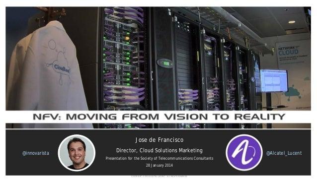 Jose de Francisco @innovarista  Director, Cloud Solutions Marketing Presentation for the Society of Telecommunications Con...