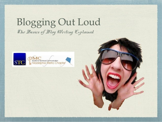 Blogging Out Loud - STC-PMC 2014 presentation by Danielle M. Villegas