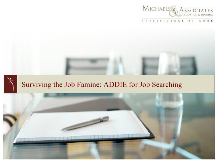 Surviving the Job Famine: ADDIE for Job Searching