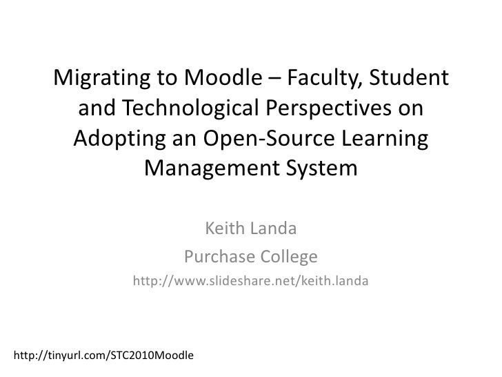 Migrating to Moodle – Faculty, Student and Technological Perspectives on Adopting an Open-Source Learning Management Syste...