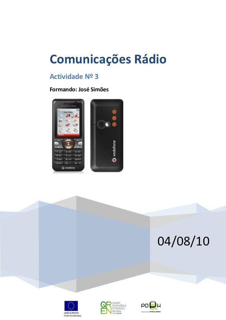 Comunicações RádioActividade Nº 3Formando: José Simões                        04/08/10