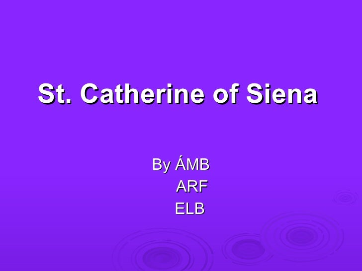 St. Catherine of Siena By ÁMB ARF ELB