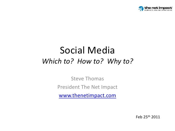 Social Media: Which to? How to? Why to?
