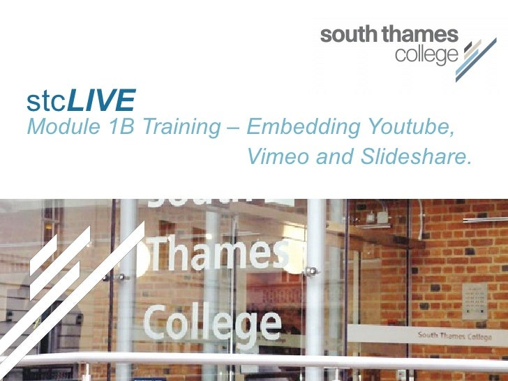 stc LIVE Module 1B Training – Embedding Youtube,  Vimeo and Slideshare.