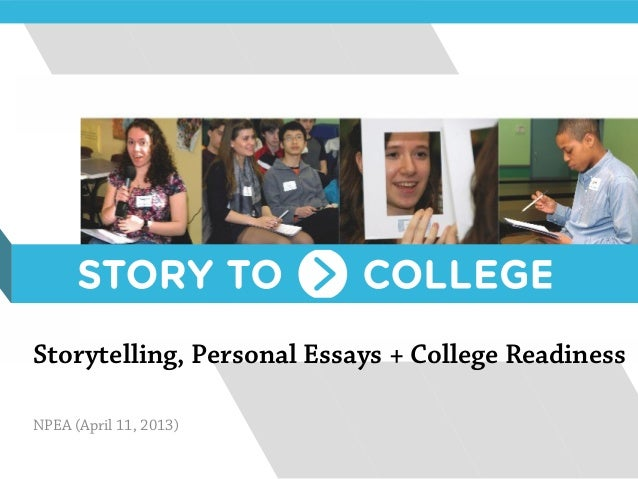 Storytelling, Personal Essays + College ReadinessNPEA (April 11, 2013)