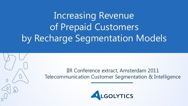 Increasing Revenueof Prepaid Customers by Recharge Segmentation Models