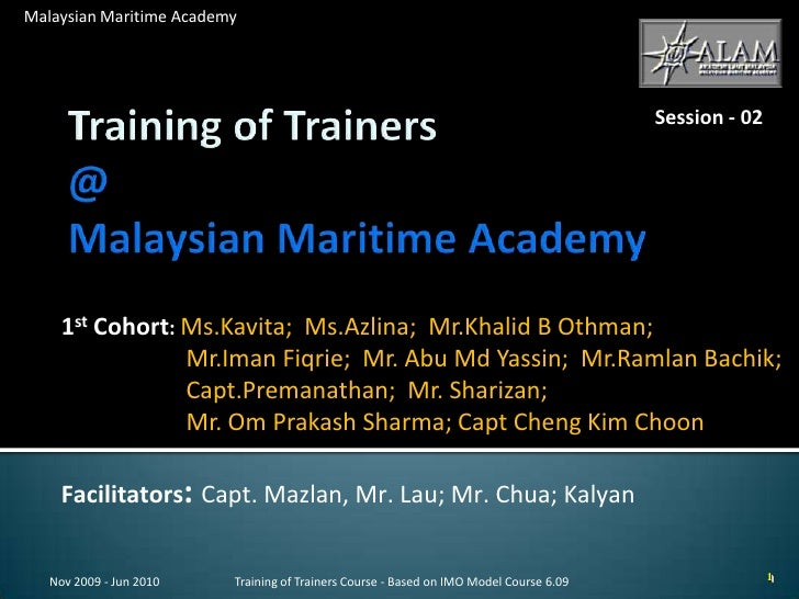 Training of Trainers@ Malaysian Maritime Academy<br />1st Cohort: Ms.Kavita;  Ms.Azlina;  Mr.Khalid B Othman;        Mr.Im...
