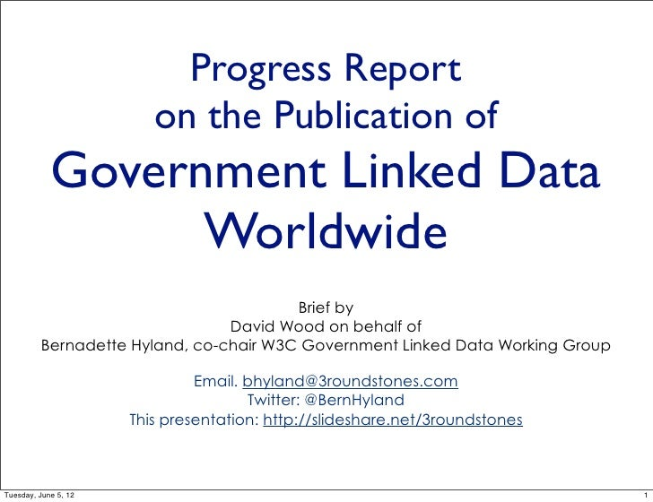 Progress Report                         on the Publication of            Government Linked Data                  Worldwide...
