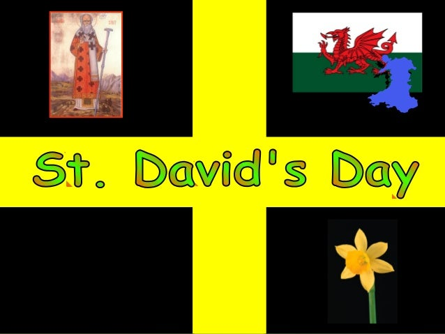 St. David's day iscelebrated in Walesand by Welsh people all over the world.    St. David's iscelebrated on the 1stof Marc...