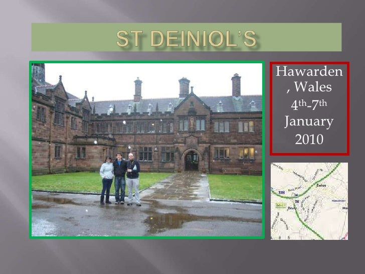 St Deiniol's<br />Hawarden, Wales<br />4th-7th January<br />2010<br />