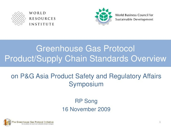 1<br />Greenhouse Gas Protocol Product/Supply Chain Standards Overview<br />on P&G Asia Product Safety and Regulatory Affa...