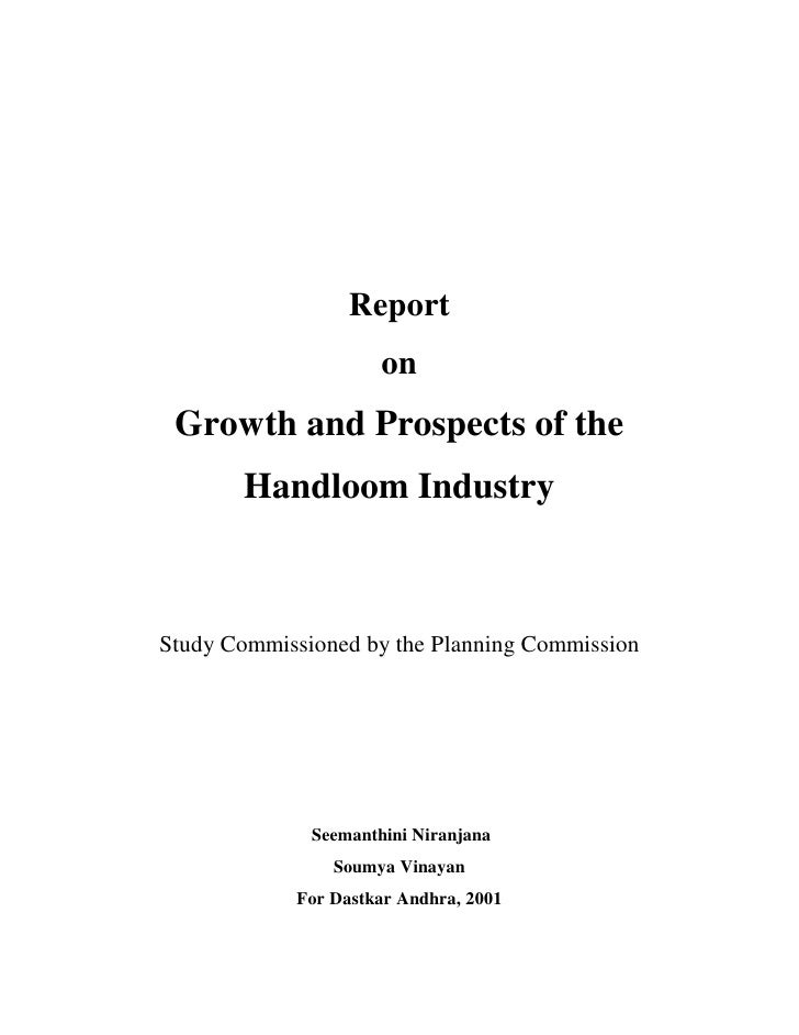 Report                       on  Growth and Prospects of the        Handloom Industry    Study Commissioned by the Plannin...