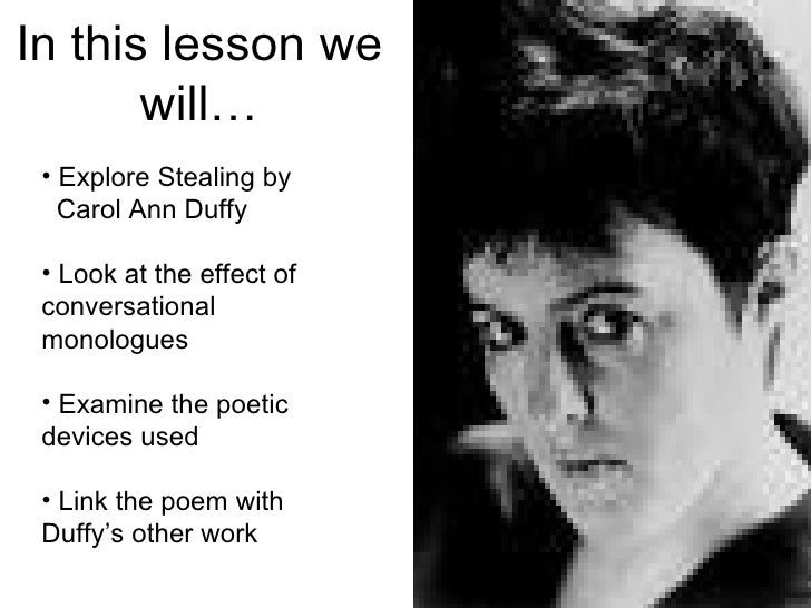 Literary features of Carol Anne Duffy's work?
