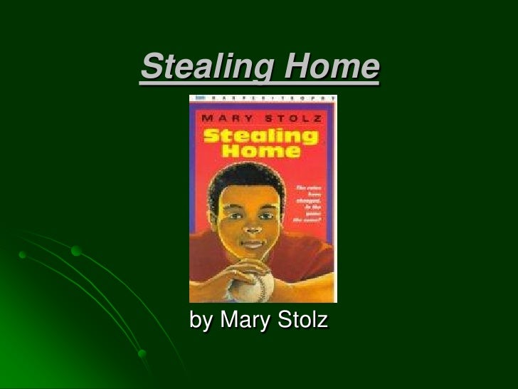 Stealing Home       by Mary Stolz