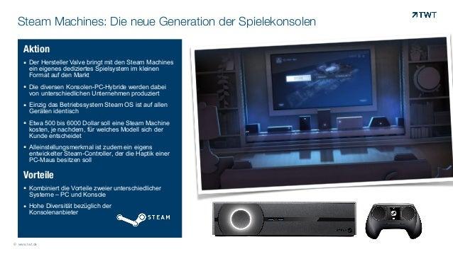 Steam Machines: Die neue Generation der Spielekonsolen © www.twt.de Aktion ! Der Hersteller Valve bringt mit den Steam Mac...