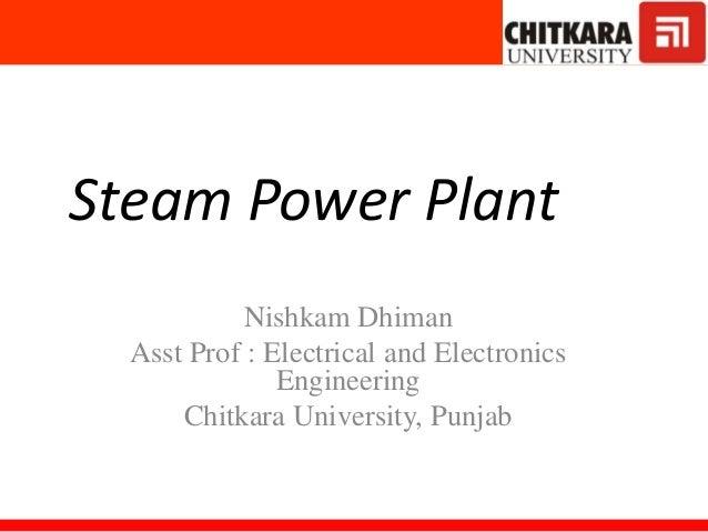 Steam Power PlantSolar Lounge Nishkam Dhiman Asst Prof : Electrical and Electronics Engineering Chitkara University, Punjab