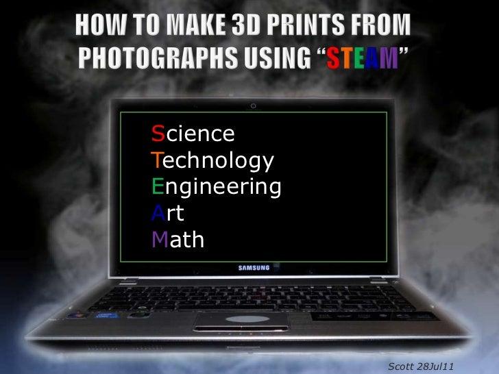 ScienceTechnologyEngineeringArtMath              Scott 28Jul11