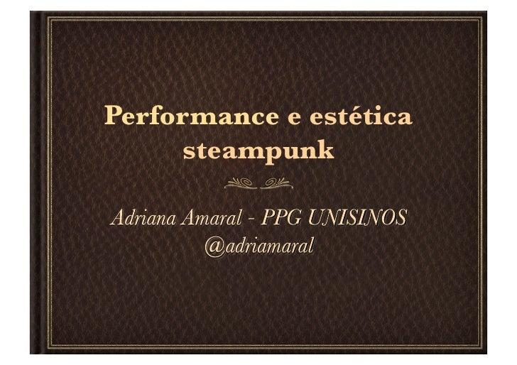 Performance e estética      steampunk