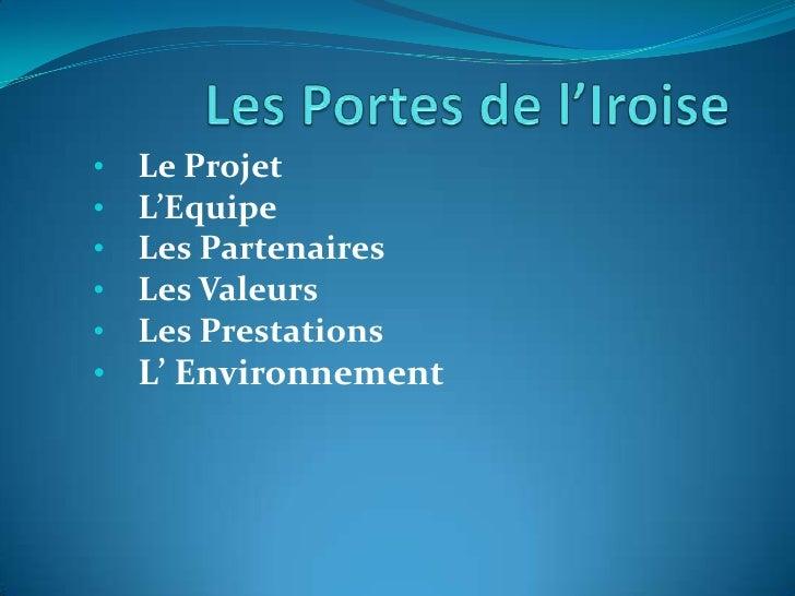 Les Portes de l'Iroise<br /><ul><li>Le Projet