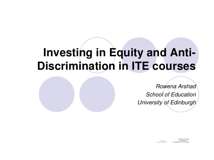 Investing in Equity and Anti- Discrimination in ITE courses                          Rowena Arshad                      Sc...
