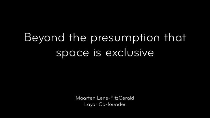 Beyond the Presumption that Space is Exclusive