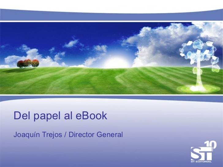 Del papel al eBook Joaquín Trejos / Director General