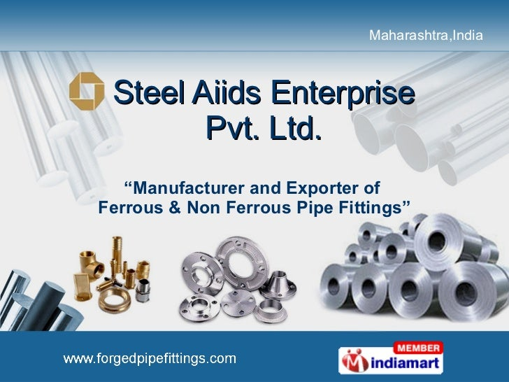 "Steel Aiids Enterprise  Pvt. Ltd.  "" Manufacturer and Exporter of  Ferrous & Non Ferrous Pipe Fittings"""