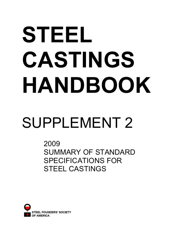 STEEL CASTINGS HANDBOOK SUPPLEMENT 2 2009 SUMMARY OF STANDARD SPECIFICATIONS FOR STEEL CASTINGS