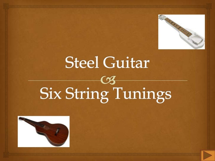 Steel Guitar History               Hawaii – Joseph Kekuku – 1900…. raised strings steel bar instead of fingers multip...