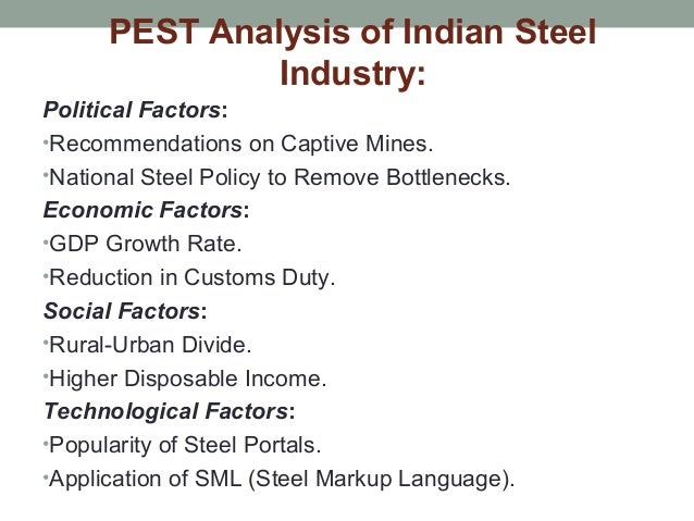 analysis of tata steel in india Pest analysis on tata  topics: tata motors  tata motors is india's largest automobiles company with approximately 70000 permanenet employees and it gain a.