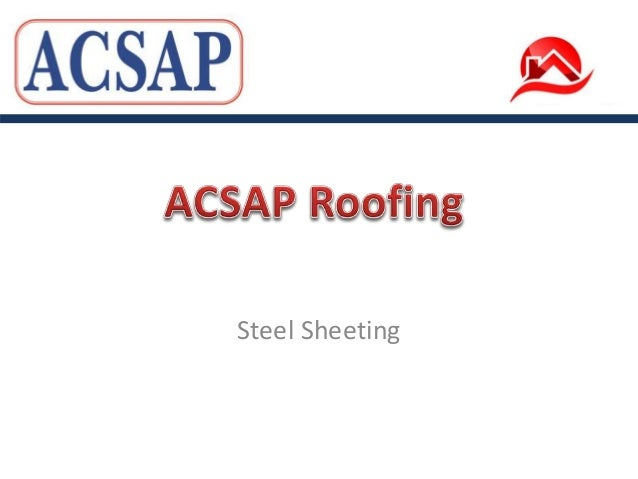 ACSAP Roofing - Specialists in Roof Steel Sheeting