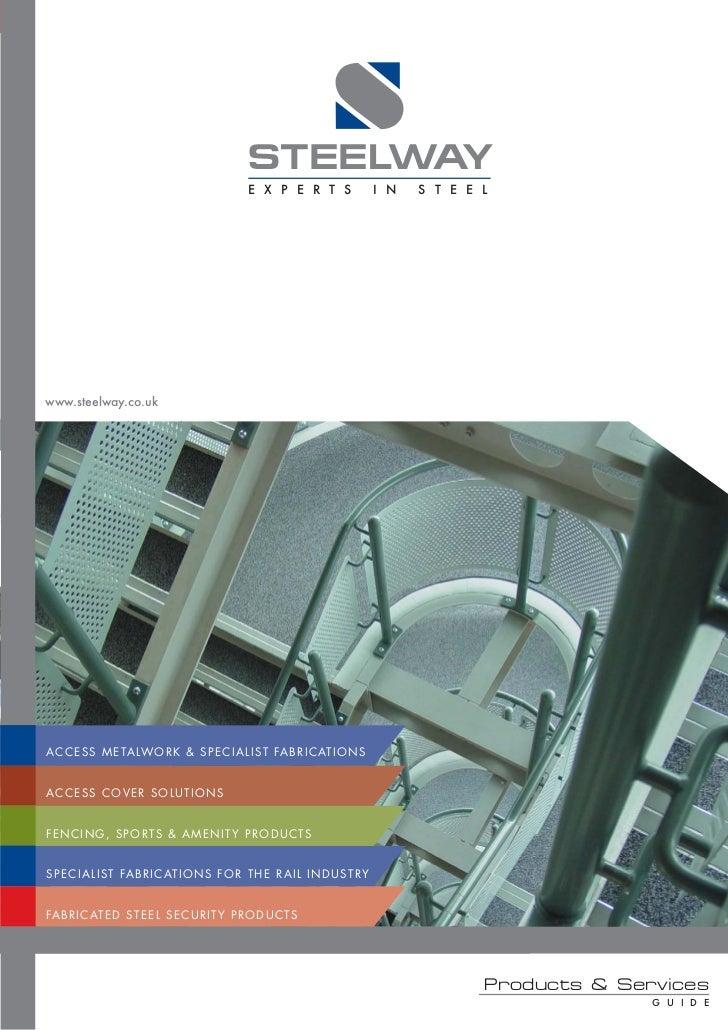 STEELWAY                                               E X P E R T S                   I N   S T E E Lwww.steelway.co.ukA ...