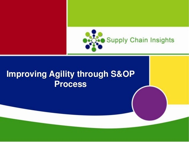 Improving Agility through S&OP Process