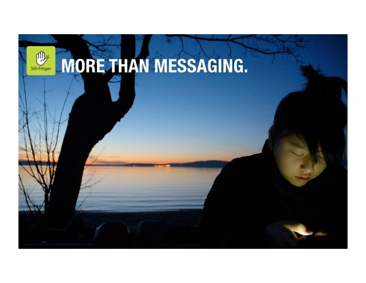 MORE THAN MESSAGING.                                                      5thfinger www.flickr.com/photos/35798967@N08/3307...