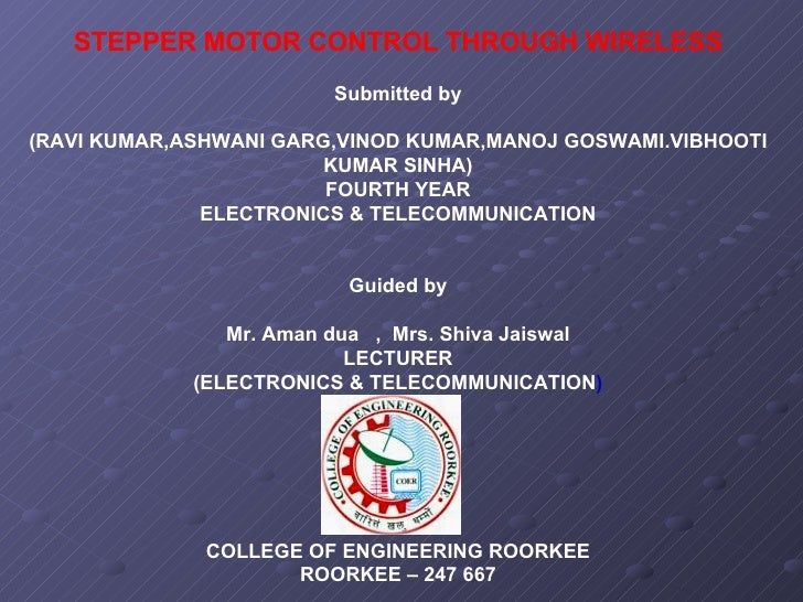 STEPPER MOTOR CONTROL THROUGH WIRELESS Submitted by (RAVI KUMAR,ASHWANI GARG,VINOD KUMAR,MANOJ GOSWAMI.VIBHOOTI KUMAR SINH...