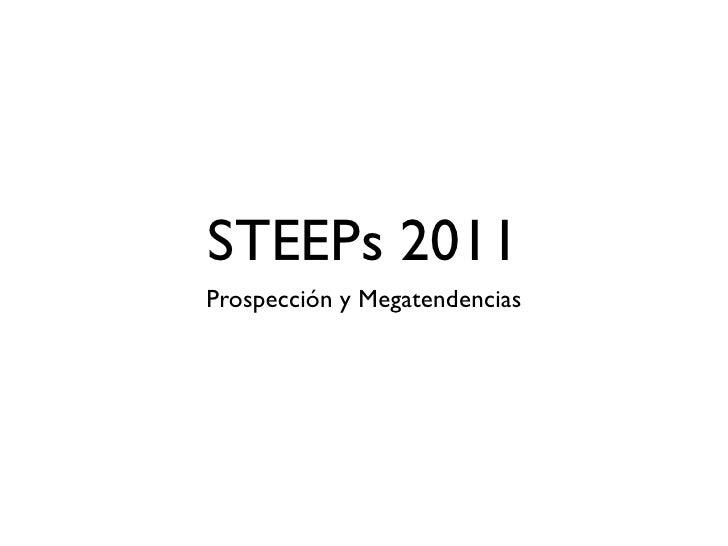 STEEPs 2011Prospección y Megatendencias