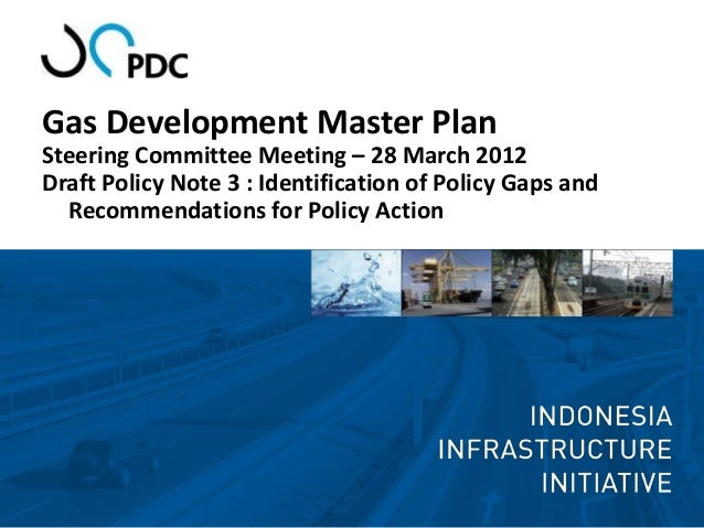 Gas Development Master PlanSteering Committee Meeting – 28 March 2012Draft Policy Note 3 : Identification of Policy Gaps a...