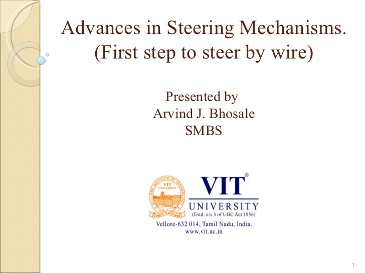 Advances in Steering Mechanisms.   (First step to steer by wire)            Presented by          Arvind J. Bhosale       ...