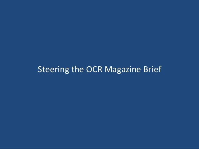 Steering the OCR Magazine Brief