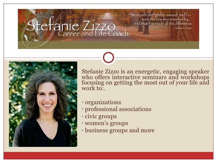 <ul><li>Stefanie Zizzo is an energetic, engaging speaker who offers interactive seminars and workshops focusing on getting...