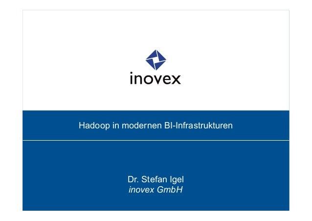 Hadoop in modernen BI-Infrastrukturen           Dr. Stefan Igel           inovex GmbH